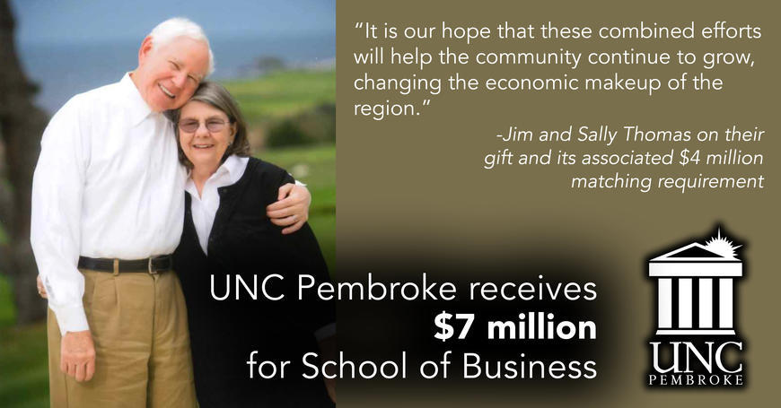 UNC Pembroke receives $7 million for School of Business from Jim and Sally Thomas