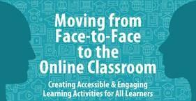 Moving from Face-to-Face to the Online Classroom