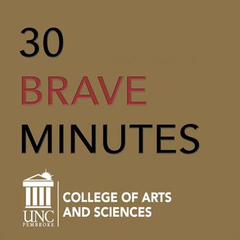 30 Brave Minutes, the College of Arts and Sciences podcast